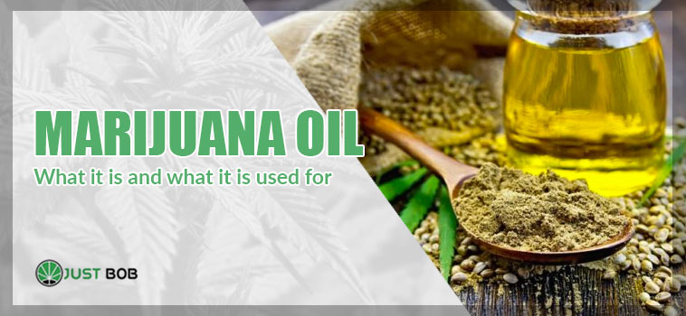 marijuana oil: what is used for