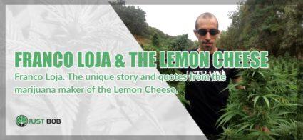 Franco Loja & the Lemon Cheese marijuana light